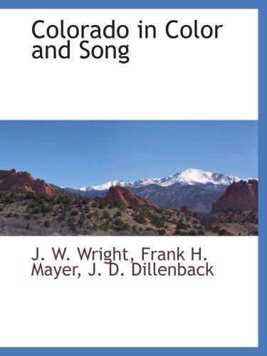 9781103731466: Colorado in Color and Song