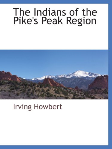 9781103731732: The Indians of the Pike's Peak Region
