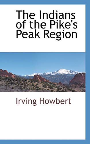 9781103731749: The Indians of the Pike's Peak Region