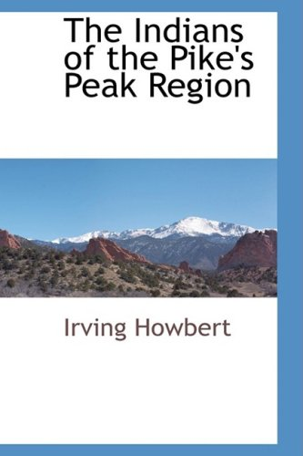 9781103731756: The Indians of the Pike's Peak Region