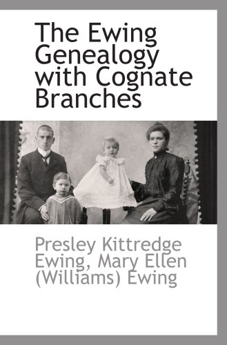 9781103732807: The Ewing Genealogy with Cognate Branches