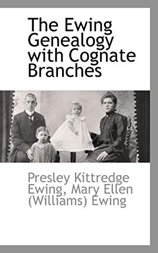 9781103732821: The Ewing Genealogy with Cognate Branches
