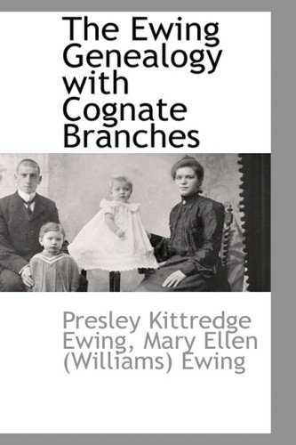 9781103732838: The Ewing Genealogy with Cognate Branches