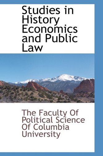 Studies in History Economics and Public Law: Faculty Of Political Science Of Columb