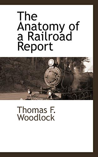 9781103734108: The Anatomy of a Railroad Report