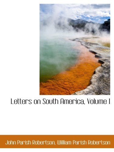 9781103735389: Letters on South America, Volume I