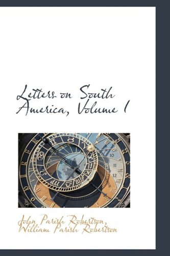 9781103735549: Letters on South America, Volume I