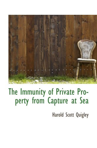 9781103740437: The Immunity of Private Property from Capture at Sea