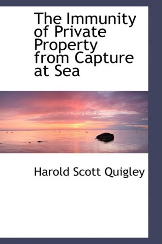 9781103740628: The Immunity of Private Property from Capture at Sea