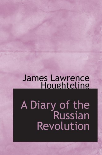 9781103742158: A Diary of the Russian Revolution