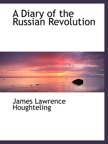 9781103742219: A Diary of the Russian Revolution
