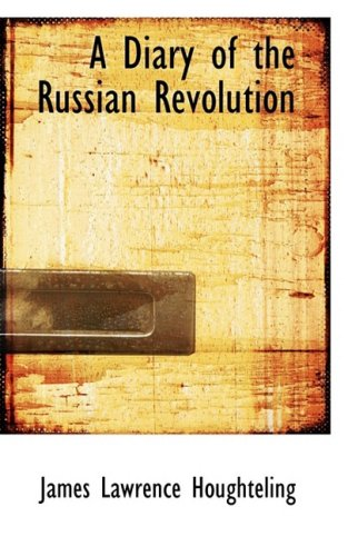 9781103742318: A Diary of the Russian Revolution