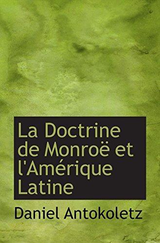 9781103748006: La Doctrine de Monroë et l'Amérique Latine