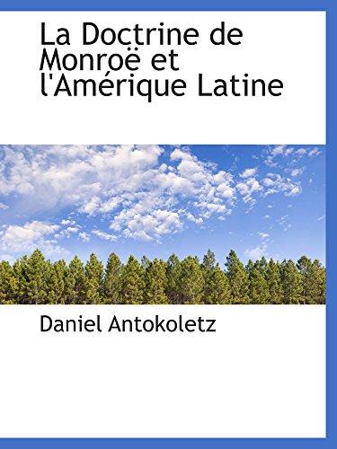9781103748044: La Doctrine de Monroë et l'Amérique Latine