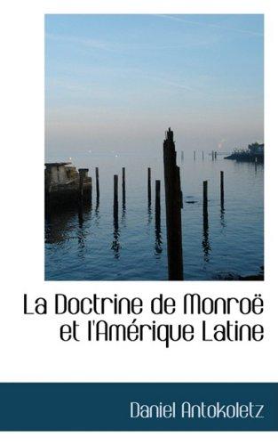 9781103748198: La Doctrine de Monro Et L'Am Rique Latine