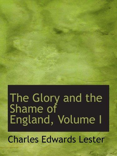 9781103752065: The Glory and the Shame of England, Volume I