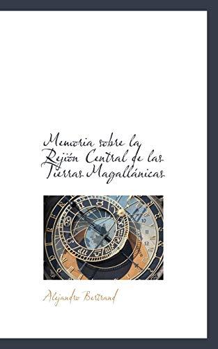 9781103754144: Memoria sobre la Rejión Central de las Tierras Magallánicas (Spanish Edition)
