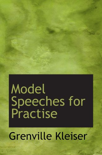 Model Speeches for Practise (9781103754168) by Grenville Kleiser