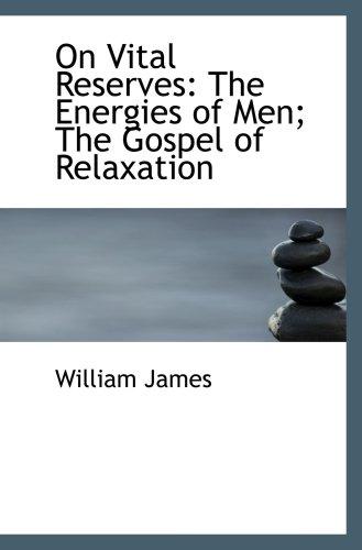 9781103755936: On Vital Reserves: The Energies of Men; The Gospel of Relaxation