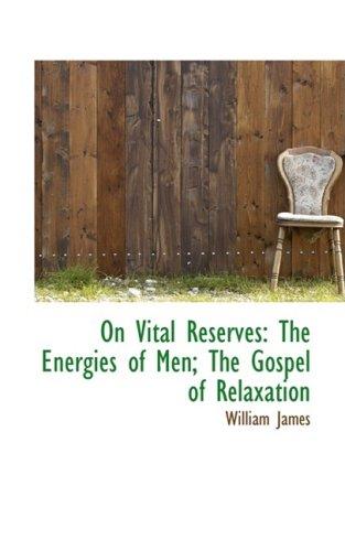 9781103756001: On Vital Reserves: The Energies of Men; The Gospel of Relaxation