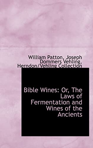 9781103764754: Bible Wines: Or, The Laws of Fermentation and Wines of the Ancients