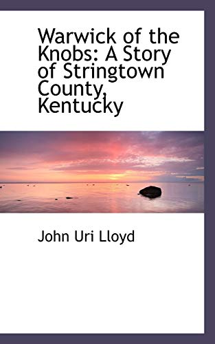 9781103765355: Warwick of the Knobs: A Story of Stringtown County, Kentucky