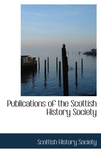 Publications of the Scottish History Society (1103765760) by Society, Scottish History