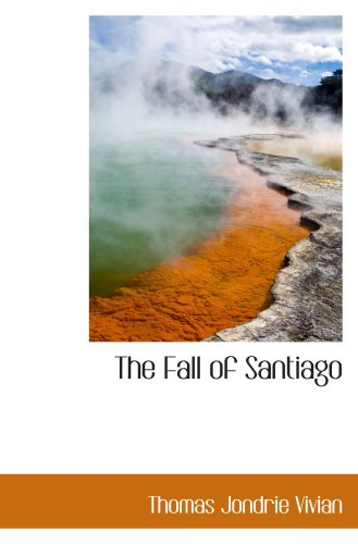 9781103768554: The Fall of Santiago