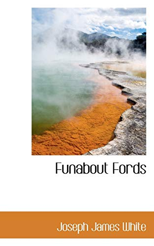 Funabout Fords (Paperback): Joseph James White
