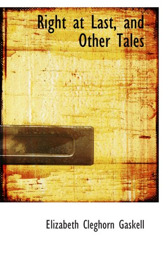 9781103774869: Right at Last, and Other Tales