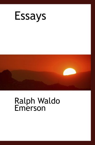 Essays (1103778471) by Emerson, Ralph Waldo