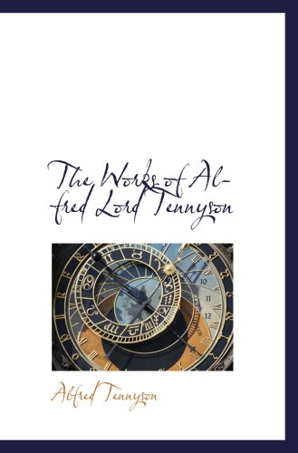 9781103782611: The Works of Alfred Lord Tennyson