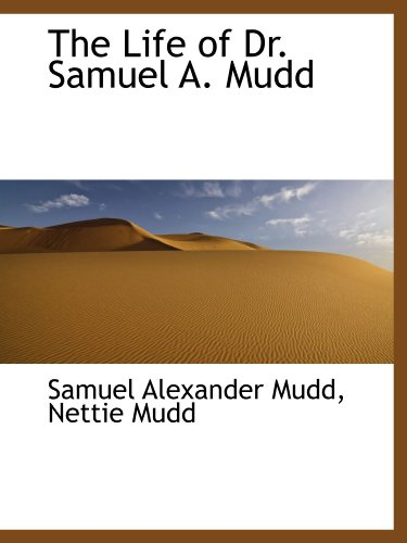 9781103783571: The Life of Dr. Samuel A. Mudd