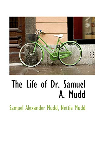 9781103783649: The Life of Dr. Samuel A. Mudd