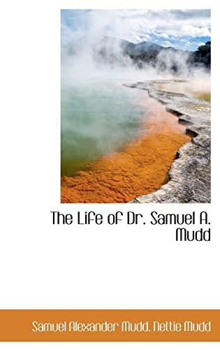 9781103783694: The Life of Dr. Samuel A. Mudd