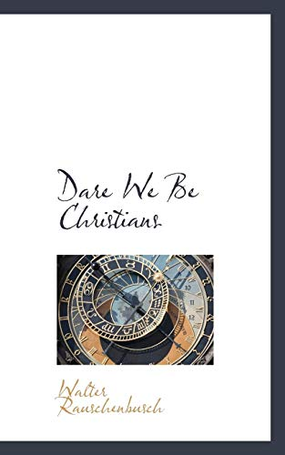 9781103784127: Dare We Be Christians