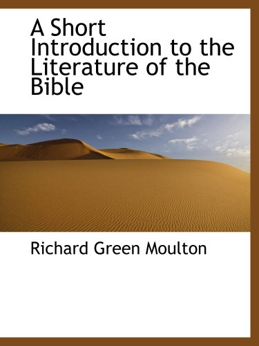 A Short Introduction to the Literature of the Bible (1103796569) by Richard Green Moulton
