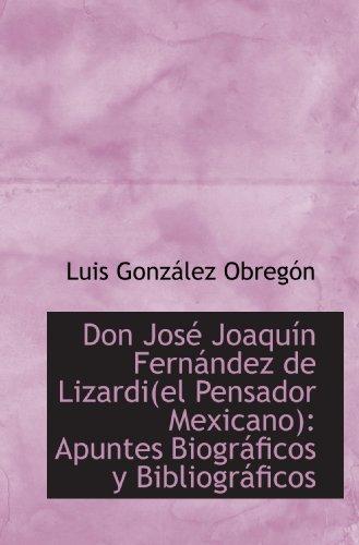 9781103796793: Don José Joaquín Fernández de Lizardi(el Pensador Mexicano): Apuntes Biográficos y Bibliográficos