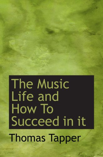9781103796823: The Music Life and How To Succeed in it