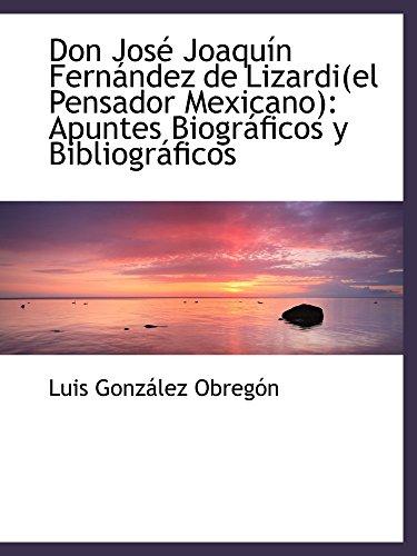 9781103796861: Don José Joaquín Fernández de Lizardi(el Pensador Mexicano): Apuntes Biográficos y Bibliográficos