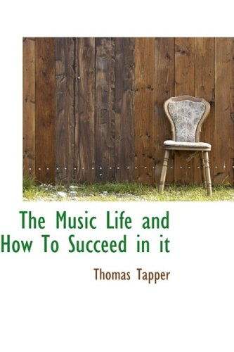 9781103796977: The Music Life and How To Succeed in it