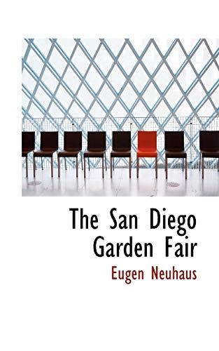 The San Diego Garden Fair (Paperback): Eugen Neuhaus