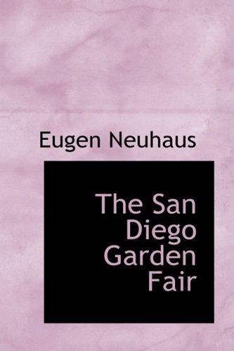 The San Diego Garden Fair: Eugen Neuhaus