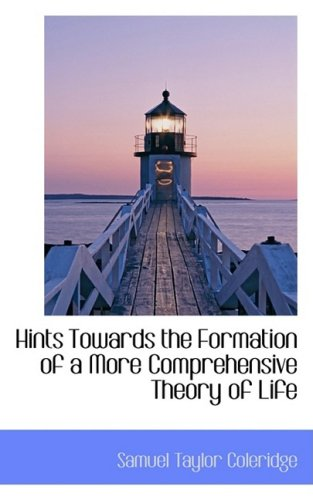 9781103798568: Hints Towards the Formation of a More Comprehensive Theory of Life