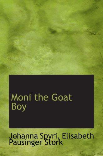 Moni the Goat Boy (9781103800667) by Johanna Spyri