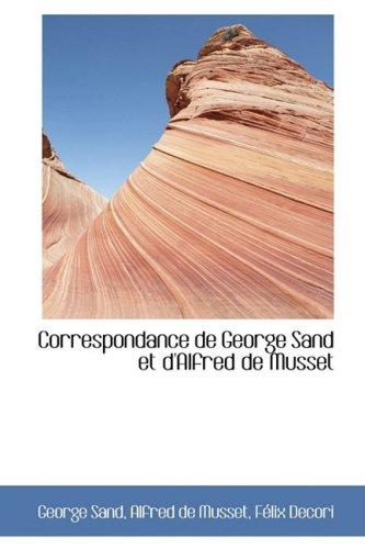 9781103802692: Correspondance de George Sand et d'Alfred de Musset (French Edition)