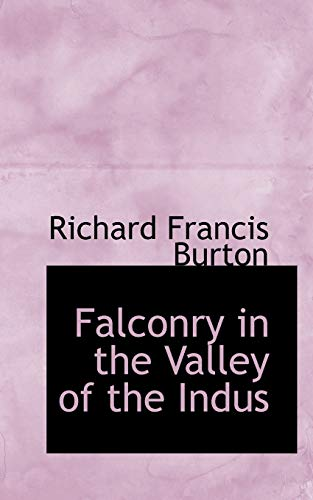Falconry in the Valley of the Indus: Sir Richard Francis
