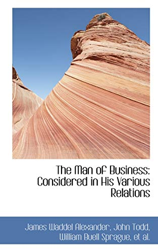 9781103813377: The Man of Business: Considered in His Various Relations