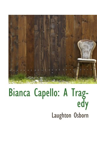 9781103819782: Bianca Capello: A Tragedy
