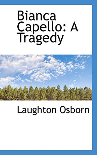 9781103819874: Bianca Capello: A Tragedy